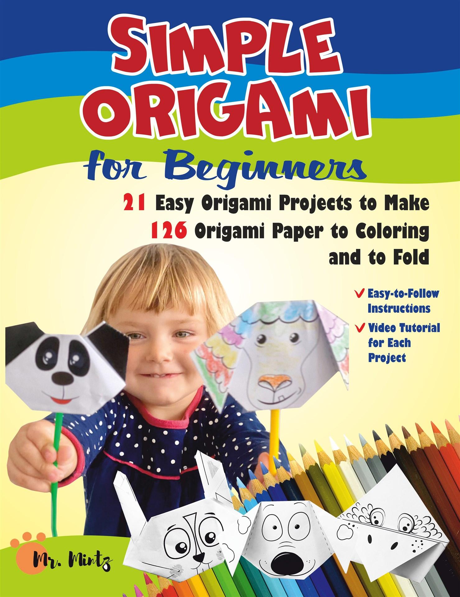 Simple Origami for Beginners. 21 Projects and 126 Origami Paper to Coloring and to Fold